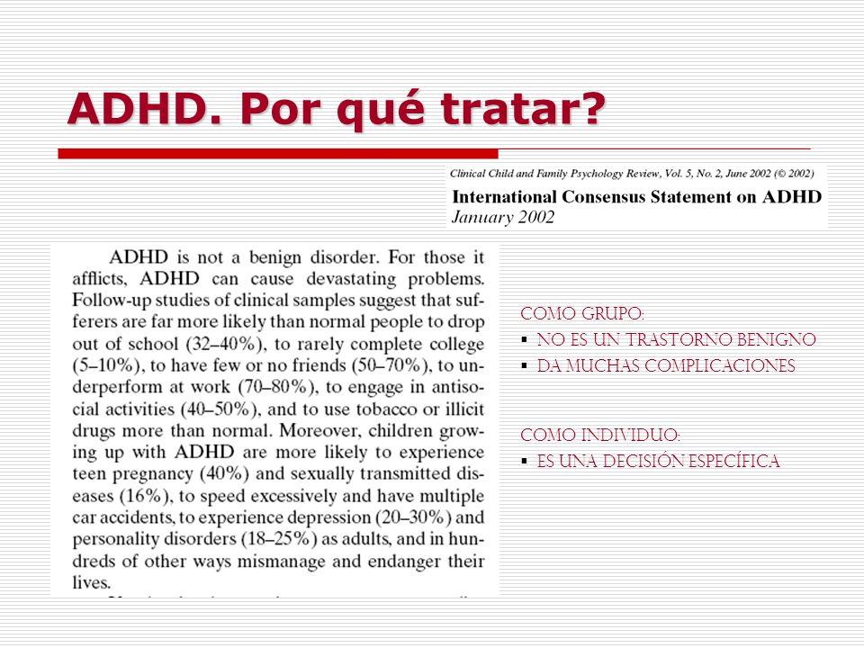 ADHD. Por qué tratar COMO GRUPO: No es un trastorno benigno