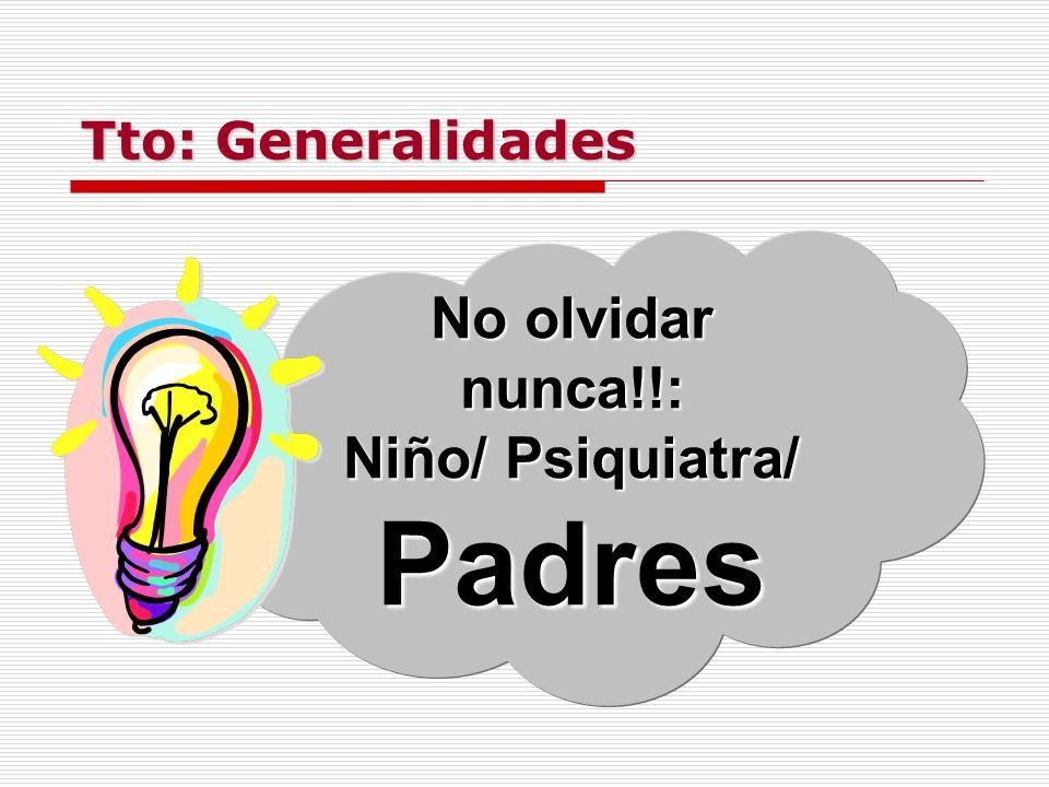 No olvidar nunca!!: Niño/ Psiquiatra/ Padres