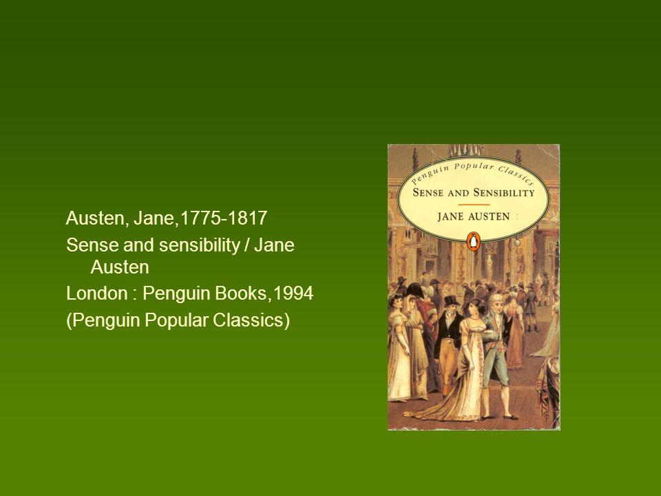 Austen, Jane,1775-1817 Sense and sensibility / Jane Austen.