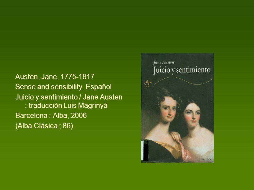 Austen, Jane, 1775-1817 Sense and sensibility. Español. Juicio y sentimiento / Jane Austen ; traducción Luis Magrinyà.