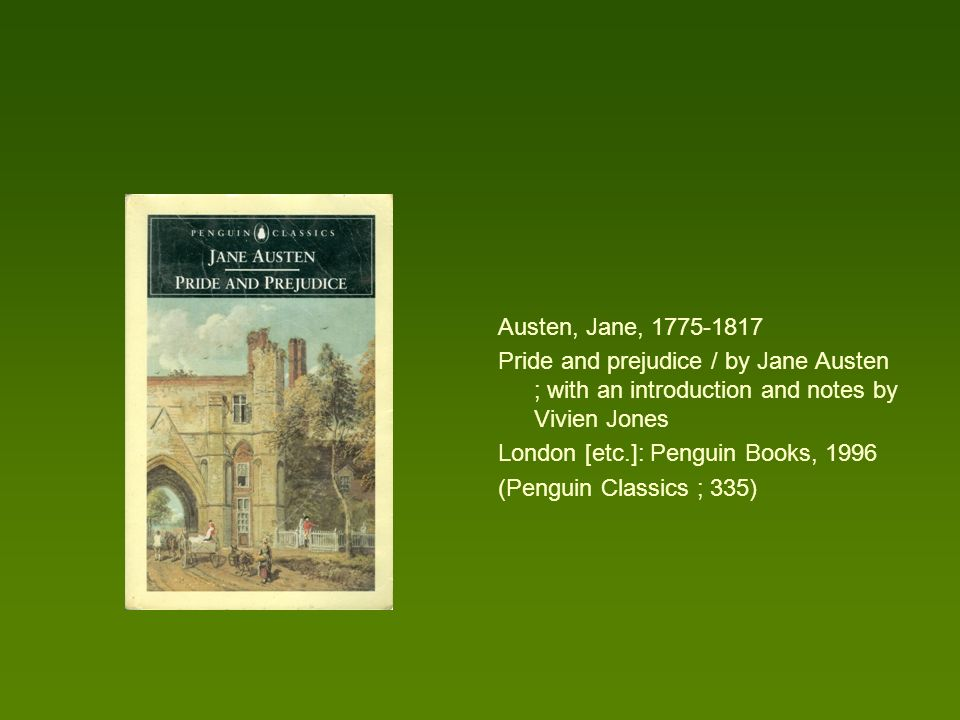 Austen, Jane, 1775-1817 Pride and prejudice / by Jane Austen ; with an introduction and notes by Vivien Jones.