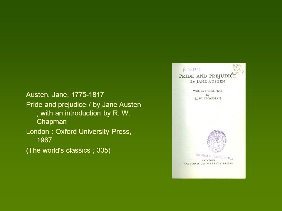 Austen, Jane, 1775-1817 Pride and prejudice / by Jane Austen ; with an introduction by R. W. Chapman.