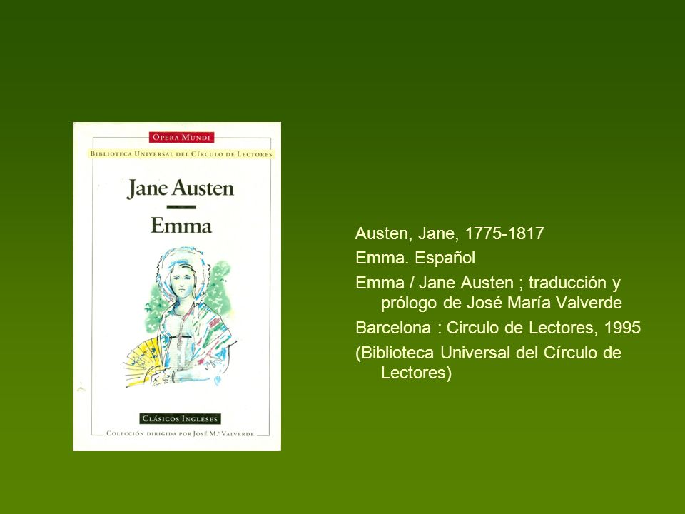 Austen, Jane, 1775-1817 Emma. Español. Emma / Jane Austen ; traducción y prólogo de José María Valverde.