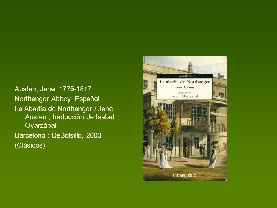 Austen, Jane, 1775-1817 Northanger Abbey. Español. La Abadía de Northanger / Jane Austen ; traducción de Isabel Oyarzábal.
