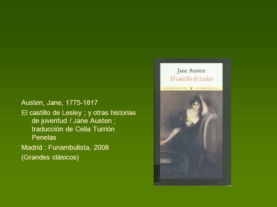 Austen, Jane, 1775-1817 El castillo de Lesley ; y otras historias de juventud / Jane Austen ; traducción de Celia Turrión Penelas.