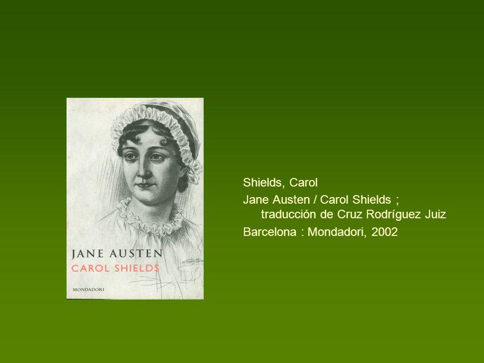 Shields, Carol Jane Austen / Carol Shields ; traducción de Cruz Rodríguez Juiz.