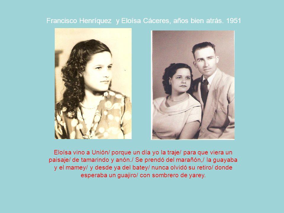Francisco Henríquez y Eloísa Cáceres, años bien atrás. 1951