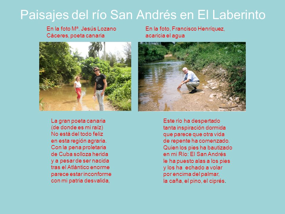Paisajes del río San Andrés en El Laberinto