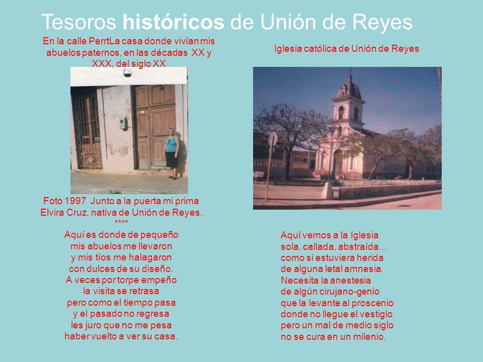 Tesoros históricos de Unión de Reyes