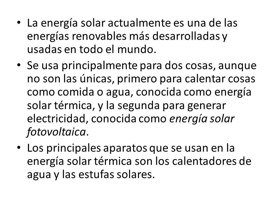 La energía solar actualmente es una de las energías renovables más desarrolladas y usadas en todo el mundo.