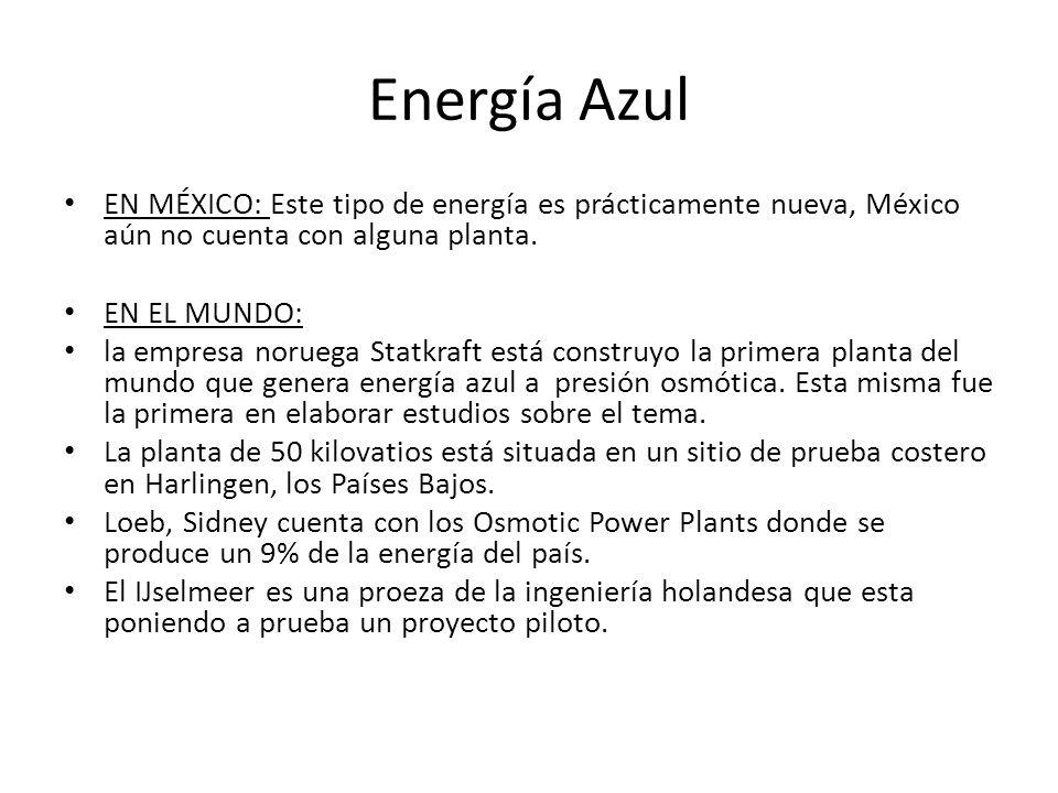 Energía Azul EN MÉXICO: Este tipo de energía es prácticamente nueva, México aún no cuenta con alguna planta.
