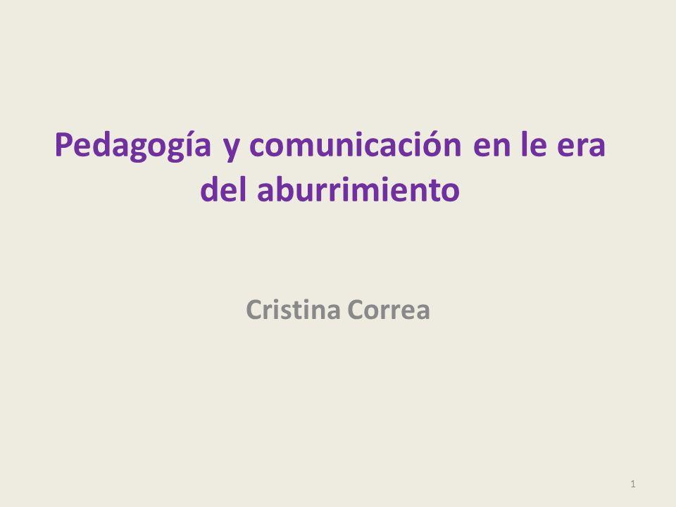 Pedagogía y comunicación en le era del aburrimiento