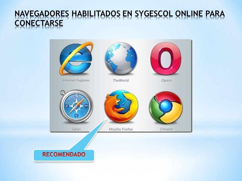 NAVEGADORES HABILITADOS EN SYGESCOL ONLINE PARA CONECTARSE