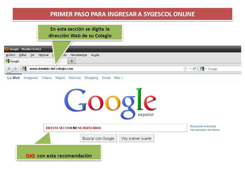PRIMER PASO PARA INGRESAR A SYGESCOL ONLINE