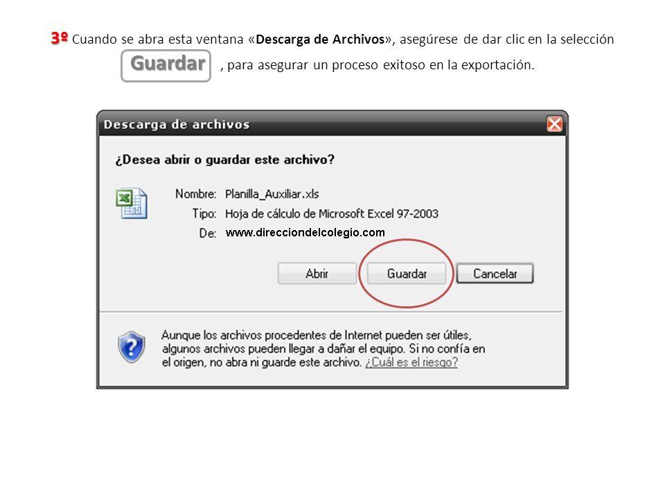3º Cuando se abra esta ventana «Descarga de Archivos», asegúrese de dar clic en la selección Guardar , para asegurar un proceso exitoso en la exportación.