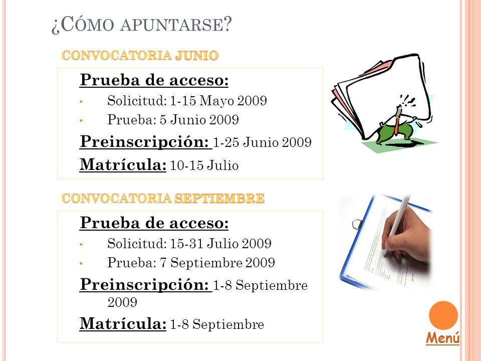 ¿Cómo apuntarse Prueba de acceso: Preinscripción: 1-25 Junio 2009