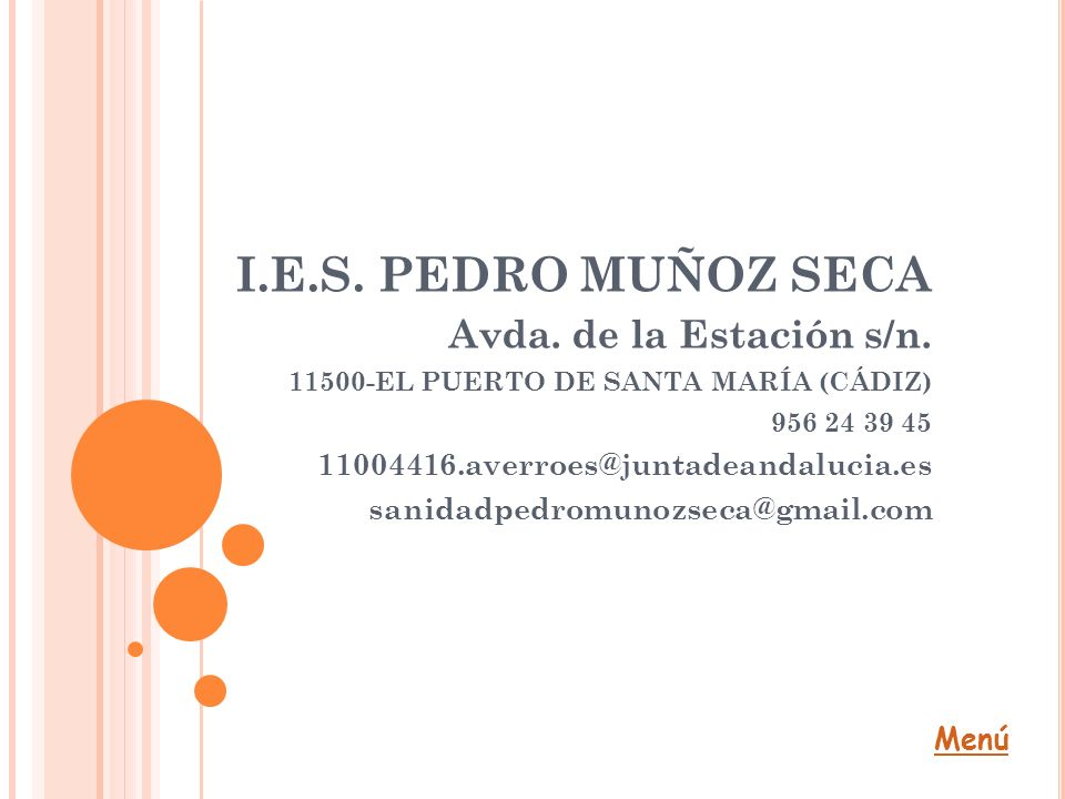 I.E.S. PEDRO MUÑOZ SECA Avda. de la Estación s/n.