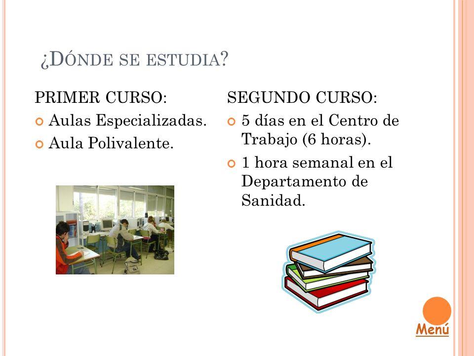 ¿Dónde se estudia PRIMER CURSO: Aulas Especializadas.