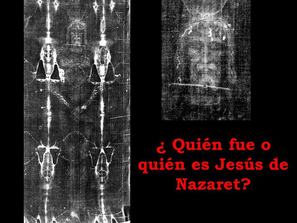 ¿ Quién fue o quién es Jesús de Nazaret