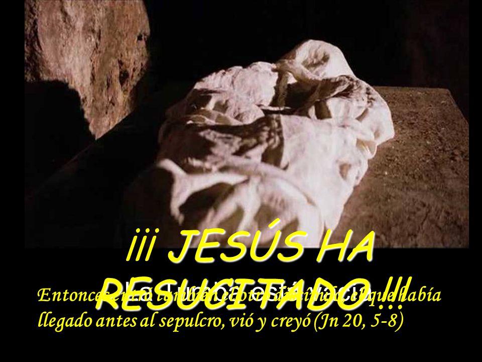 ¡¡¡ JESÚS HA RESUCITADO !!!