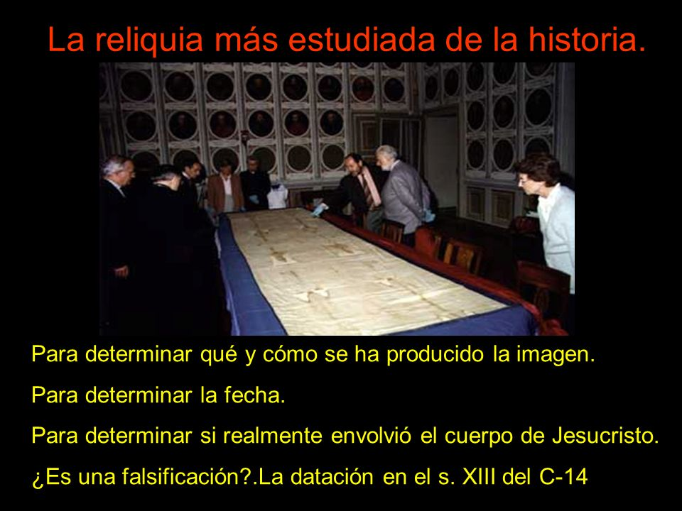 La reliquia más estudiada de la historia.