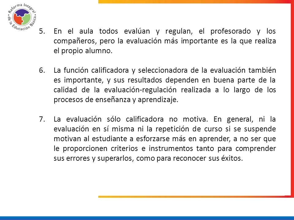 En el aula todos evalúan y regulan, el profesorado y los compañeros, pero la evaluación más importante es la que realiza el propio alumno.