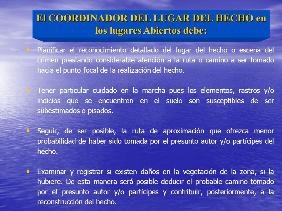 El COORDINADOR DEL LUGAR DEL HECHO en los lugares Abiertos debe: