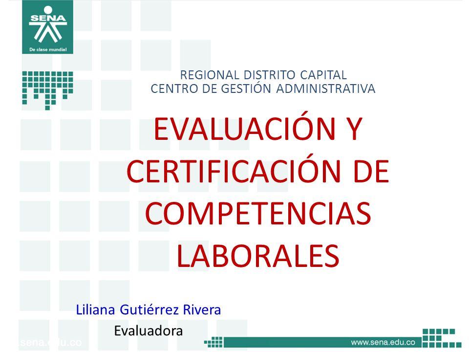 EVALUACIÓN Y CERTIFICACIÓN DE COMPETENCIAS LABORALES