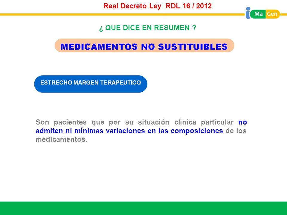 Real Decreto Ley RDL 16 / 2012 Titular. ¿ QUE DICE EN RESUMEN