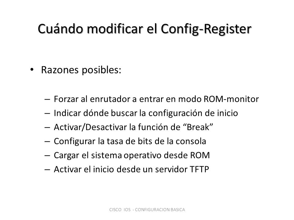 Cuándo modificar el Config-Register