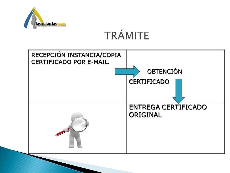 TRÁMITE ENTREGA CERTIFICADO ORIGINAL