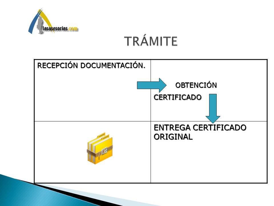 TRÁMITE ENTREGA CERTIFICADO ORIGINAL RECEPCIÓN DOCUMENTACIÓN.