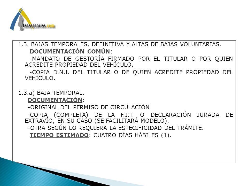 1. 3. BAJAS TEMPORALES, DEFINITIVA Y ALTAS DE BAJAS VOLUNTARIAS