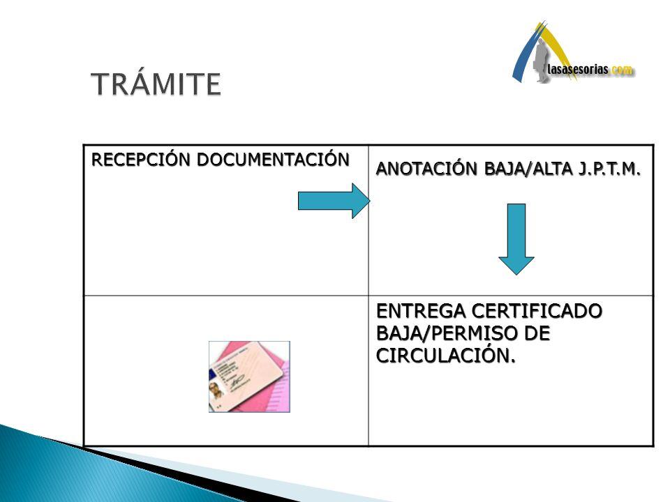 TRÁMITE ENTREGA CERTIFICADO BAJA/PERMISO DE CIRCULACIÓN.