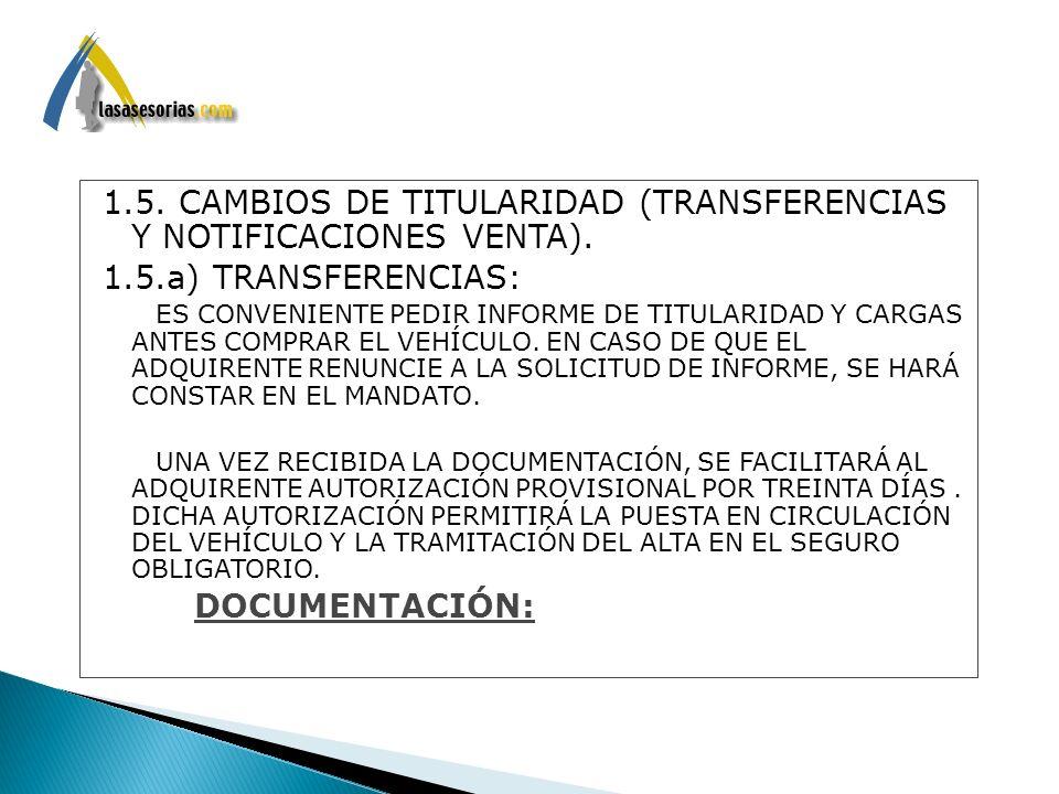 1.5. CAMBIOS DE TITULARIDAD (TRANSFERENCIAS Y NOTIFICACIONES VENTA).