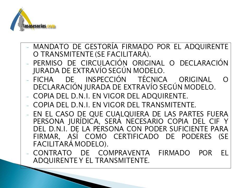 MANDATO DE GESTORÍA FIRMADO POR EL ADQUIRENTE O TRANSMITENTE (SE FACILITARÁ).