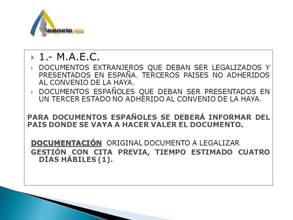 1.- M.A.E.C. DOCUMENTOS EXTRANJEROS QUE DEBAN SER LEGALIZADOS Y PRESENTADOS EN ESPAÑA. TERCEROS PAISES NO ADHERIDOS AL CONVENIO DE LA HAYA.