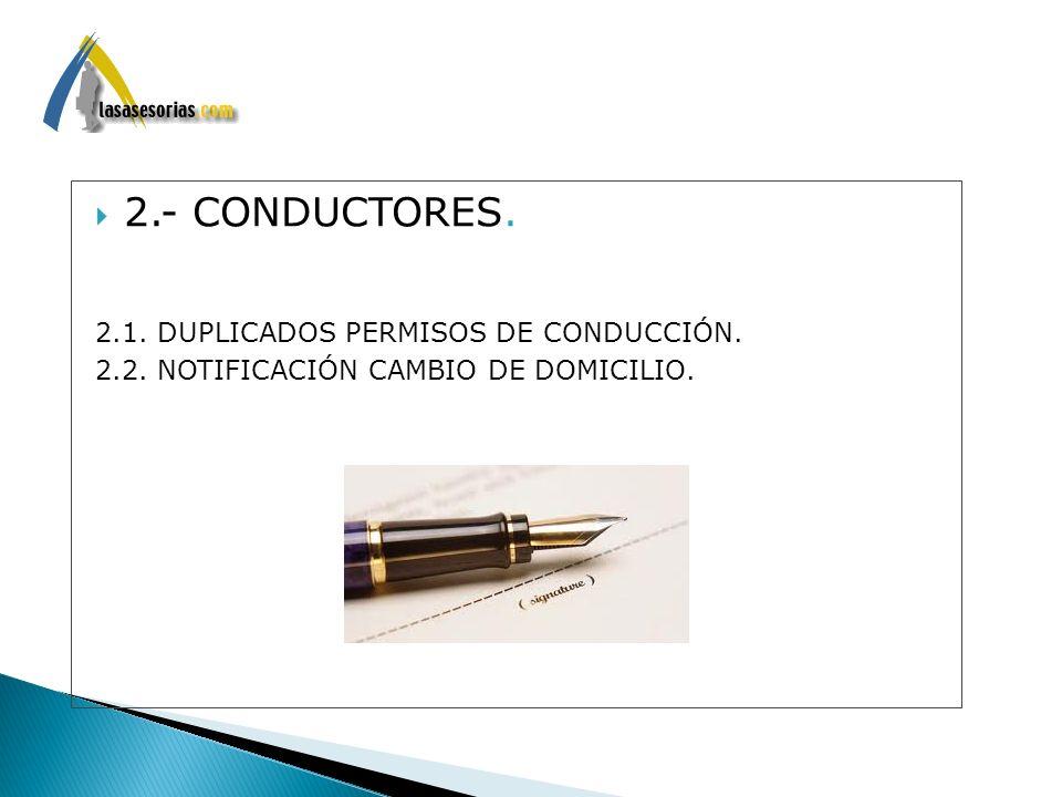 2.- CONDUCTORES. 2.1. DUPLICADOS PERMISOS DE CONDUCCIÓN.