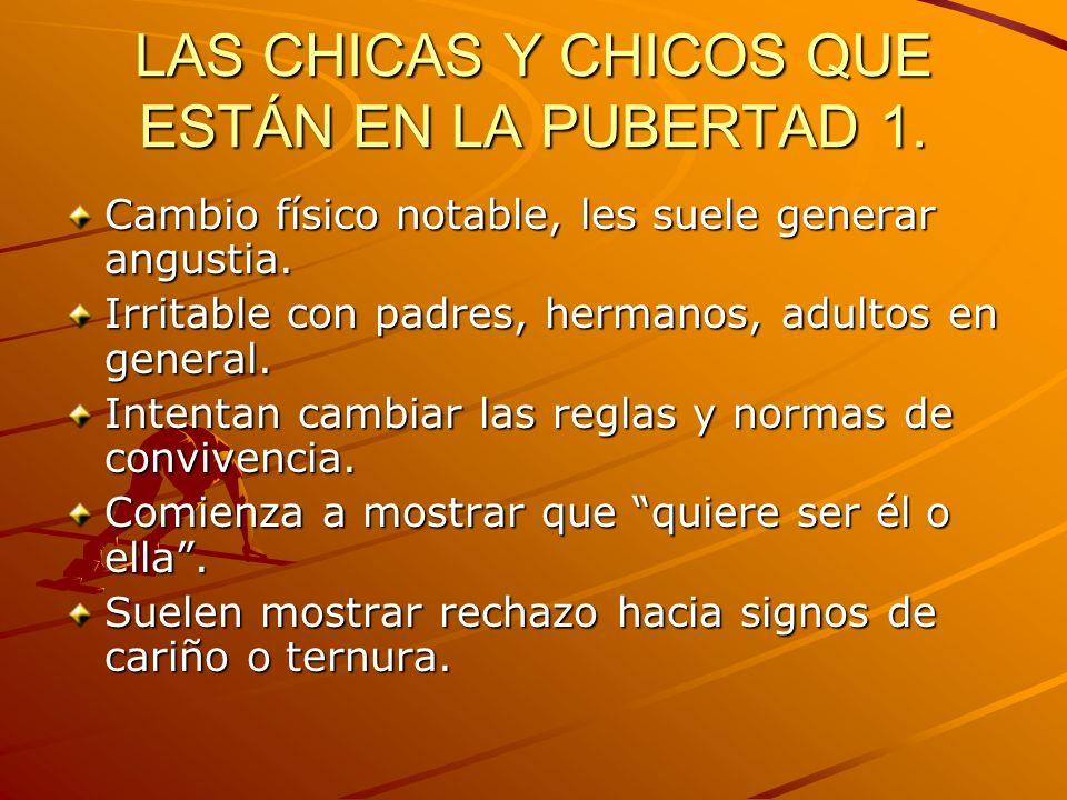 LAS CHICAS Y CHICOS QUE ESTÁN EN LA PUBERTAD 1.