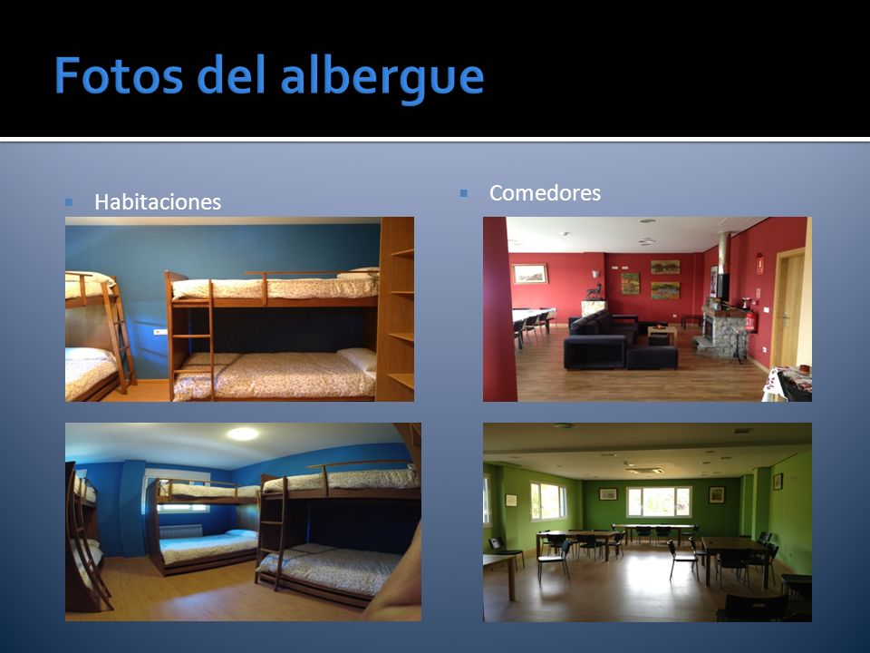 Fotos del albergue Habitaciones Comedores