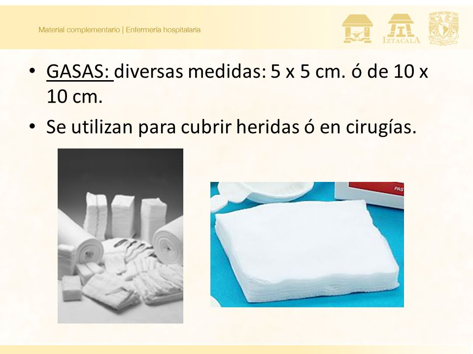 GASAS: diversas medidas: 5 x 5 cm. ó de 10 x 10 cm.