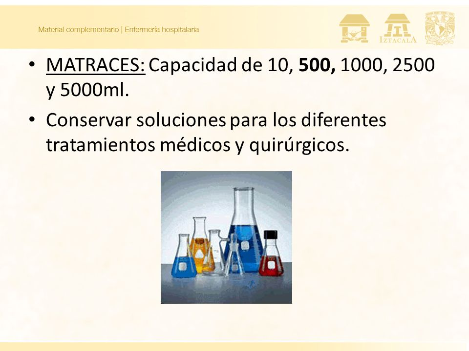 MATRACES: Capacidad de 10, 500, 1000, 2500 y 5000ml.