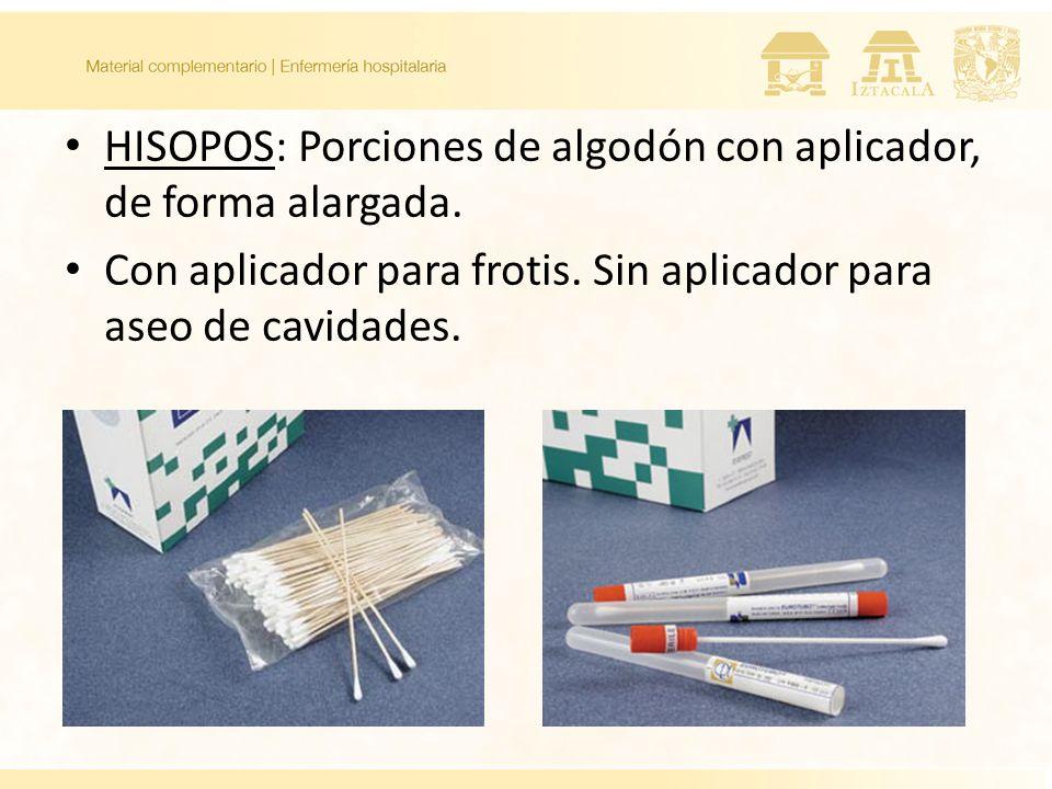 HISOPOS: Porciones de algodón con aplicador, de forma alargada.