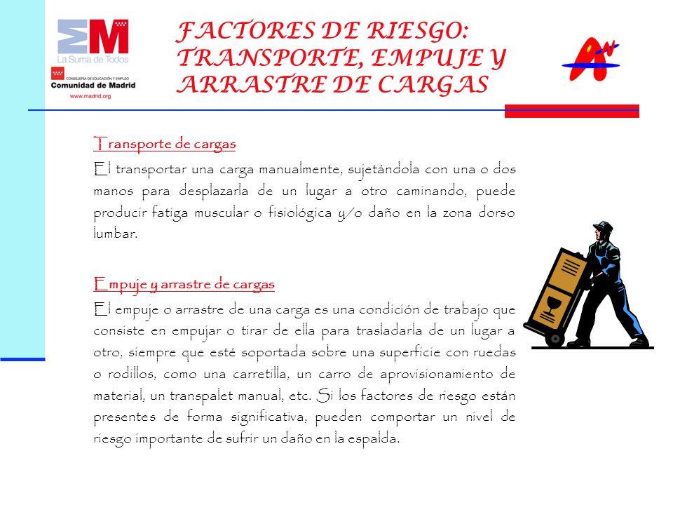 FACTORES DE RIESGO: TRANSPORTE, EMPUJE Y ARRASTRE DE CARGAS
