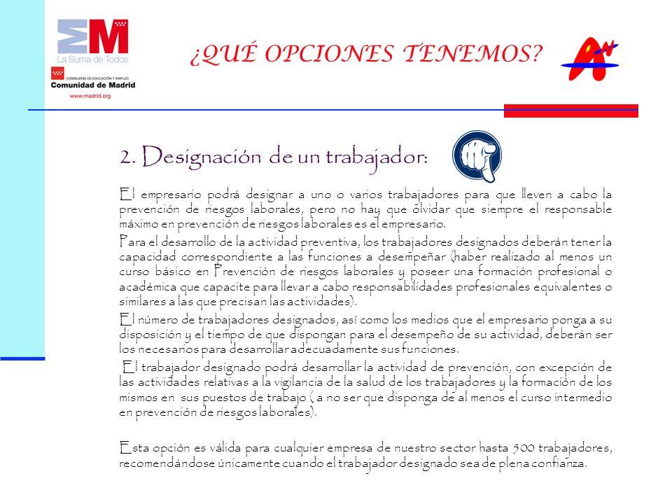 ¿QUÉ OPCIONES TENEMOS 2. Designación de un trabajador: