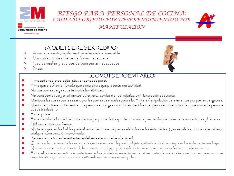RIESGO PARA PERSONAL DE COCINA: CAIDA DE OBJETOS POR DESPRENDIMIENTO O POR MANIPULACIÓN