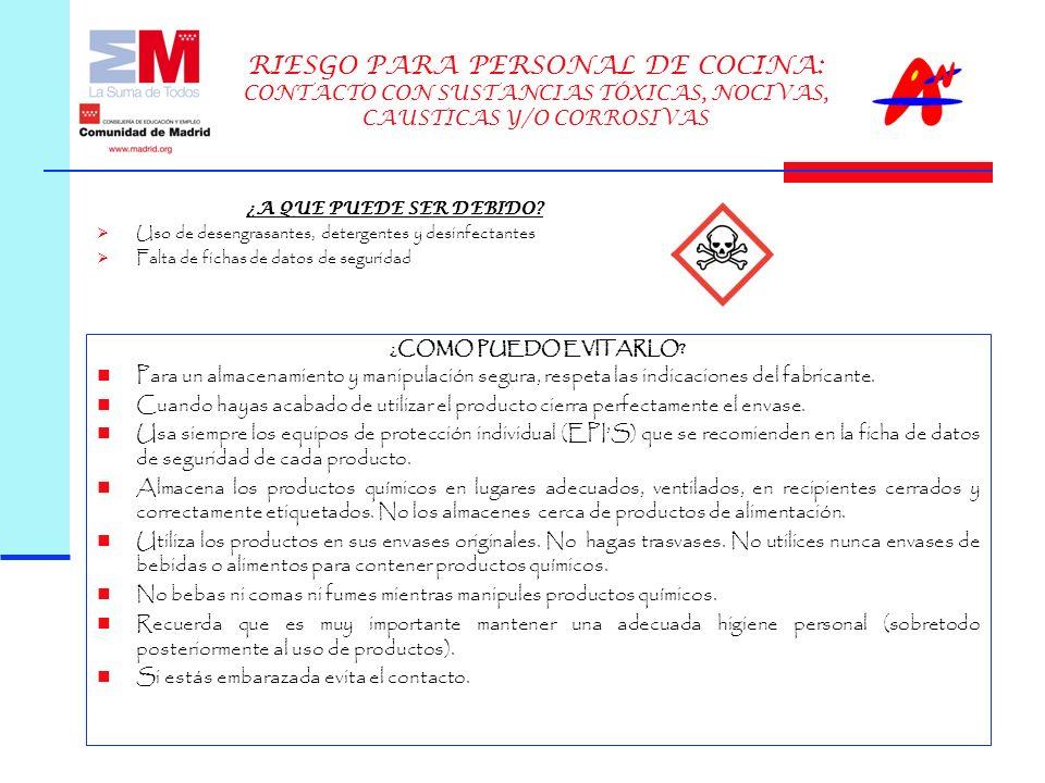 RIESGO PARA PERSONAL DE COCINA: CONTACTO CON SUSTANCIAS TÓXICAS, NOCIVAS, CAUSTICAS Y/O CORROSIVAS