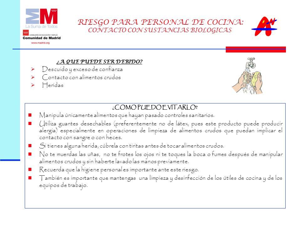 RIESGO PARA PERSONAL DE COCINA: CONTACTO CON SUSTANCIAS BIOLOGICAS