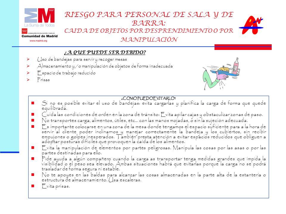 RIESGO PARA PERSONAL DE SALA Y DE BARRA: CAIDA DE OBJETOS POR DESPRENDIMIENTO O POR MANIPULACIÓN