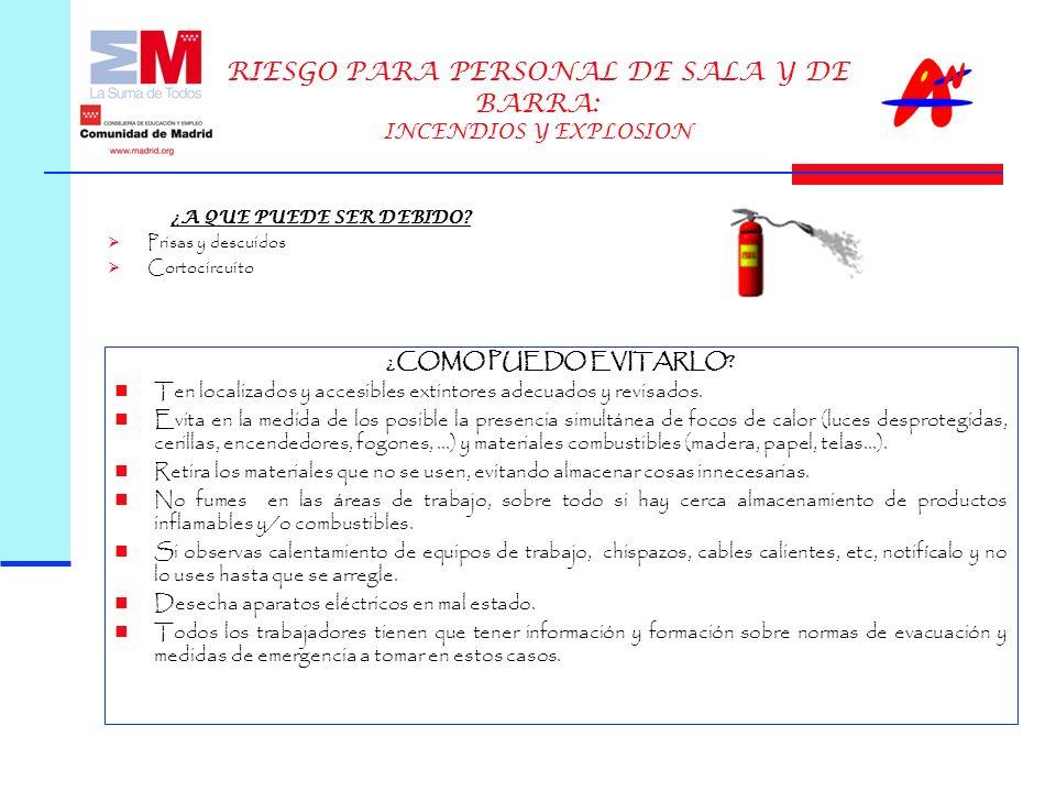 RIESGO PARA PERSONAL DE SALA Y DE BARRA: INCENDIOS Y EXPLOSION